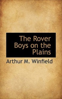 The Rover Boys on the Plains - Arthur M. Winfield