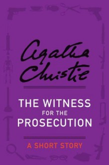 The Witness for the Prosecution (Short Story e-book) - Agatha Christie