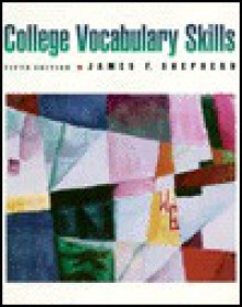 College Vocabulary Skills - James F. Shepherd