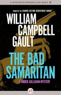 The Bad Samaritan: A Brock Callahan Mystery - William Campbell Gault