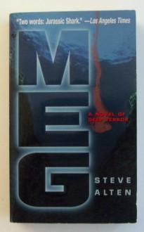 Meg: A Novel of Deep Terror - Steve Alten