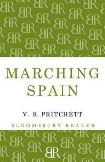 Marching Spain - V.S. Pritchett