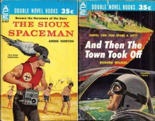 The Sioux Spaceman / And Then the Town Took Off (Ace Double, D-437) - Andre Norton