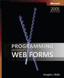 Programming Microsoft (R) Web Forms - Douglas J. Reilly