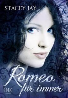 Romeo für immer - Stacey Jay