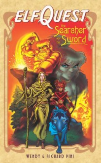 ElfQuest: The Searcher and the Sword - Wendy Pini,Richard Pini
