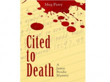 Cited to Death (A Jamie Brodie Mystery) - Meg Perry