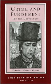 Crime and Punishment: A Norton Critical Edition - Fyodor Dostoyevsky, George Gibian, Jessie Coulson
