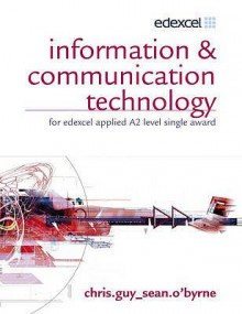 Information & Communication Technology: For Edexcel Applied A2 level Single Award - Chris Guy, Sean O'Byrne