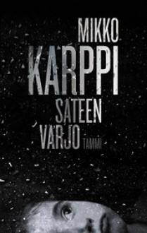Sateen varjo - Mikko Karppi