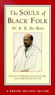 The Souls of Black Folk - W.E.B. Du Bois,Terri Hume Oliver,Henry Louis Gates Jr.