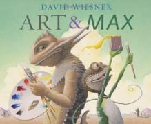 Art & Max - David Wiesner