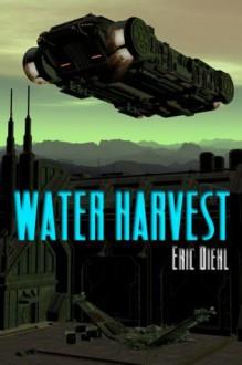 Water Harvest - Eric Diehl