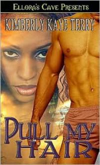 Pull My Hair - Kimberly Kaye Terry