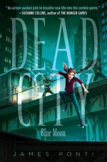 Blue Moon (Dead City, #2) - James Ponti