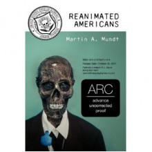 Reanimated Americans: A Zombie Novel - Martin Mundt