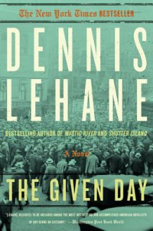 Given Day, The - Dennis Lehane