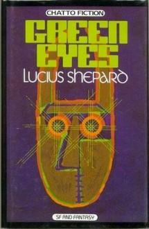 Green Eyes - Lucius Shepard