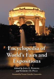 Encyclopedia of World's Fairs and Expositions - John E. Findling