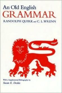An Old English Grammar - Randolph Quirk, C.L. Wrenn