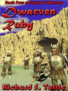 Dwarven Ruby (Sword of Heavens #4) - Richard S. Tuttle