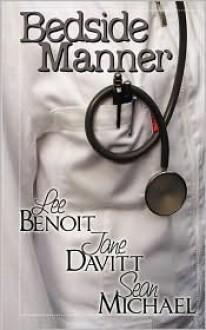 Bedside Manner - Lee Benoit, B.A. Tortuga, Jane Davitt, Sean Michael