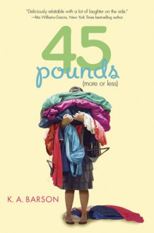 45 Pounds (More or Less) - K.A. Barson