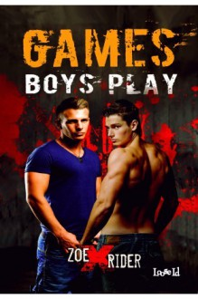 Games Boys Play - Zoe X. Rider