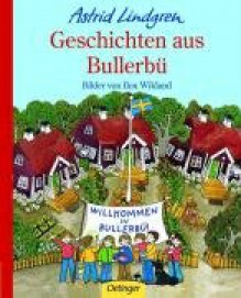 Geschichten aus Bullerbü - Astrid Lindgren