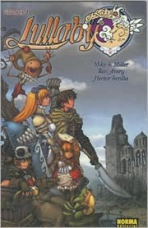Lullaby vol. 1: Lullaby/ Lullaby: The Wisdom Seeker/ Spanish Edition - Mike S. Miller