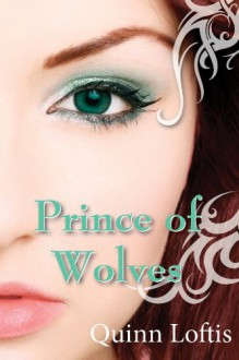 Prince of Wolves - Quinn Loftis