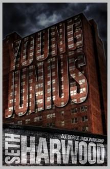 Young Junius - Seth Harwood