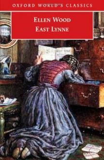 East Lynne - Mrs. Henry Wood,Elisabeth Jay