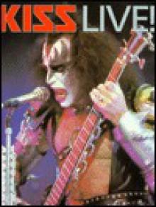 Kiss: Live! - John Tobler, Andrew Doe