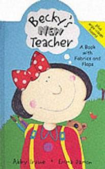 Becky's New Teacher - Abby Irvine