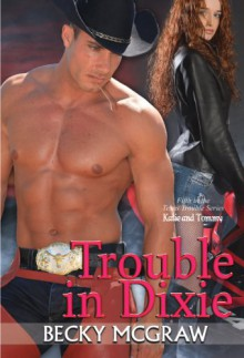 Trouble In Dixie - Becky McGraw