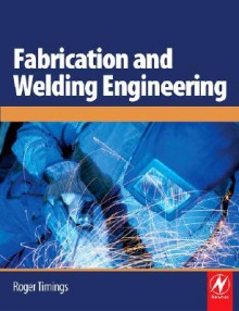 Fabrication and Welding Engineering - Roger Timings