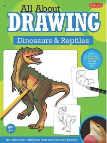All about Drawing Dinosaurs and Reptiles - Walter Foster Creative Team, Jeff Shelly