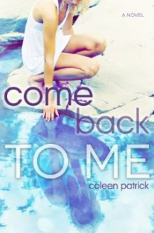 Come Back to Me - Coleen Patrick