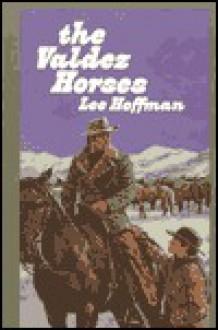 The Valdez Horses - Lee Hoffman