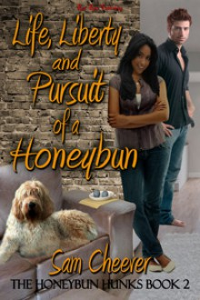Life, Liberty and Pursuit of a Honeybun - Sam Cheever