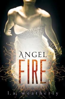 Angel Fire - L.A. Weatherly