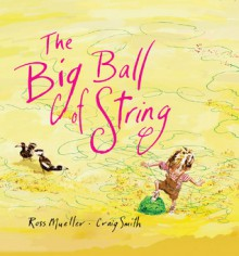 The Big Ball of String - Ross Mueller, Craig Smith