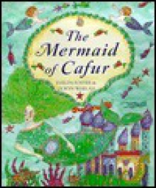 The Mermaid of Cafur - Evelyn Foster