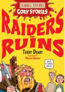 Raiders And Ruins - Terry Deary, Martin Brown, Mike Phillips