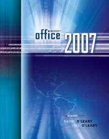 Microsoft Office 2007 - Timothy J. O'Leary, Linda I. O'Leary