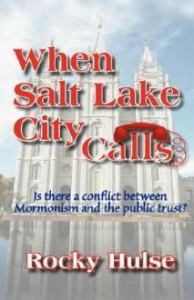 When Salt Lake City Calls - Rocky Hulse