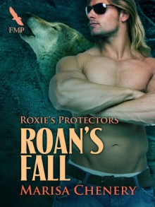 Roan's Fall (Roxie's Protectors) - Marisa Chenery