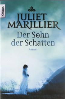 Der Sohn der Schatten - Juliet Marillier,Regina Winter