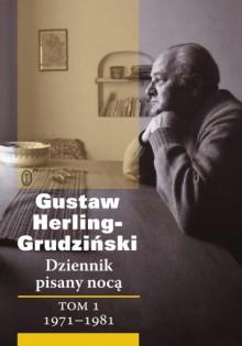 Dziennik pisany nocą. Tom 1: 1971-1981 - Gustaw Herling-Grudziński